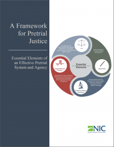 A Framework for Pretrial Justice: Essential Elements of an Effective Pretrial System and Agency cover
