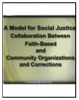 A Model for Social Justice: Collaboration Between Faith-Based and Community Organizations and Corrections: Highlights Cover